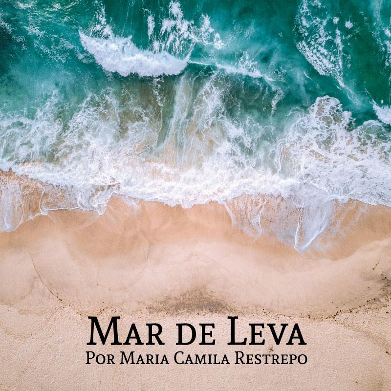 Mar de Leva por Maria Camila Restrepo